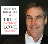 Michael Ignatieff presents his new book True Patriot Love, May 8 at Convocation Hall.