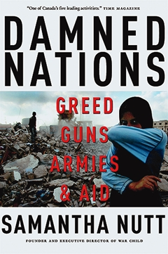 Damned Nations: Greed, Guns, Armies & Aid