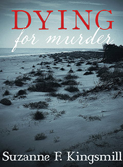 Novel: Dying for murder by Suzanna F. Kingsmill