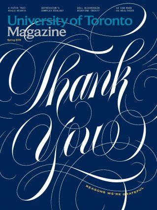 The cover of the Spring 2019 issue of University of Toronto Magazine, featuring a large thank you in elegant script