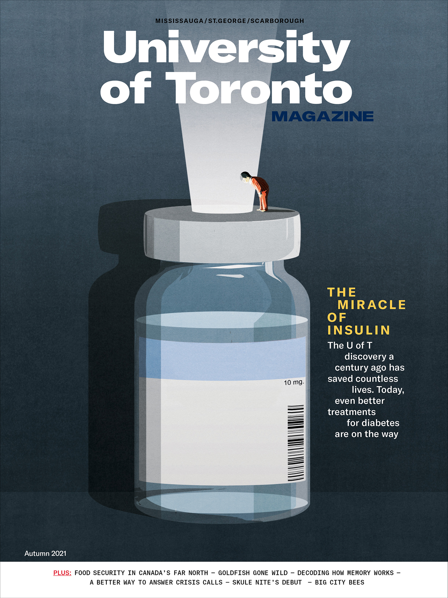 Cover page of University of Toronto Magazine's Autumn 2021 issue, with an illustration of a giant vial of insulin and a tiny figure standing on the cap looking down a hole in the centre, through which shines a light
